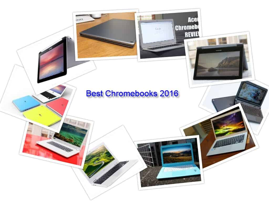 Best Chromebooks 2016 from Dell HP Toshiba Google Asus Acer Lenovo For Browsing Devotees